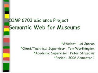 COMP 6703 eScience Project Semantic Web for Museums