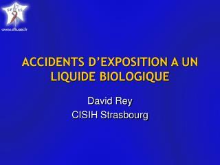 ACCIDENTS D�EXPOSITION A UN LIQUIDE BIOLOGIQUE