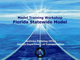 Model Training Workshop Florida Statewide Model