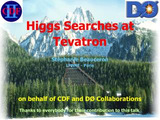Higgs Searches at Tevatron Stéphanie Beauceron LPNHE - Paris