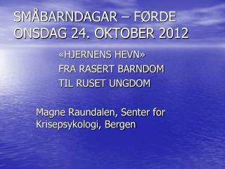 SMÅBARNDAGAR – FØRDE ONSDAG 24. OKTOBER 2012