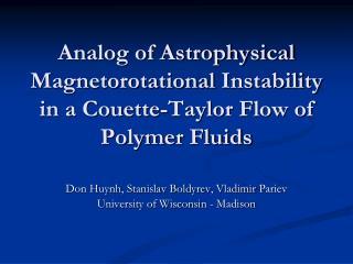Don Huynh,  Stanislav Boldyrev , Vladimir  Pariev University of Wisconsin - Madison