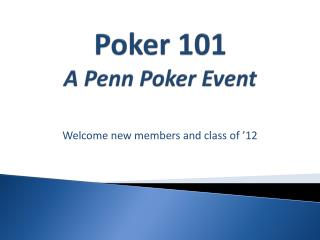 Poker 101 A Penn Poker Event