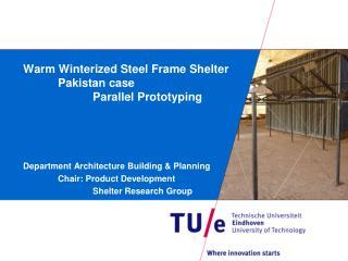 Warm Winterized Steel Frame Shelter Pakistan case  Parallel Prototyping