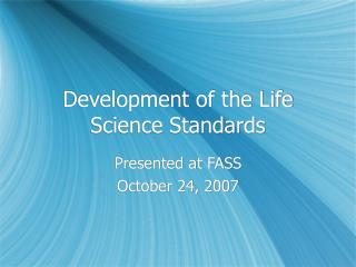 Development of the Life Science Standards