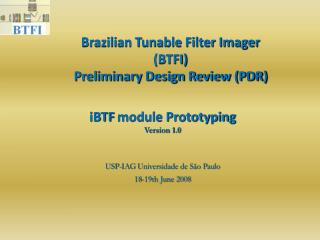 Brazilian Tunable Filter Imager (BTFI) Preliminary Design Review (PDR) ‏