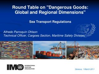 "Round Table on ""Dangerous Goods:  Global and Regional Dimensions"" Sea Transport Regulations"