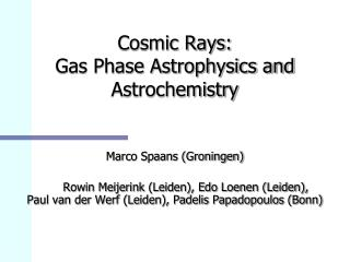 Cosmic Rays: Gas Phase Astrophysics and Astrochemistry