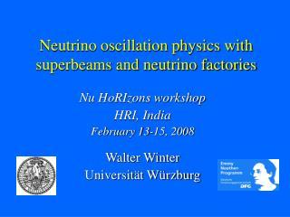 Neutrino oscillation physics with superbeams and neutrino factories