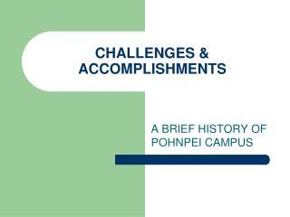 CHALLENGES & ACCOMPLISHMENTS