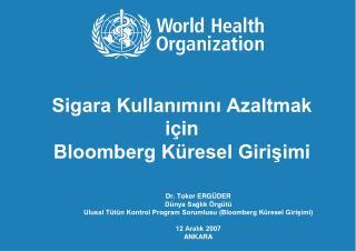 Sigara Kullanımını Azaltmak için  Bloomberg Küresel Girişimi