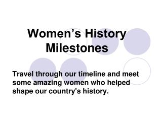Women�s History Milestones