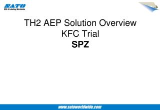 TH2 AEP Solution Overview KFC Trial S PZ
