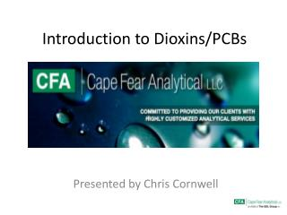 Introduction to Dioxins/PCBs