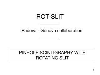 ROT-SLIT