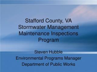 Stafford County, VA Stormwater Management Maintenance Inspections Program