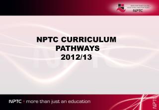 NPTC CURRICULUM  PATHWAYS 2012/13