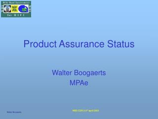 Product Assurance Status