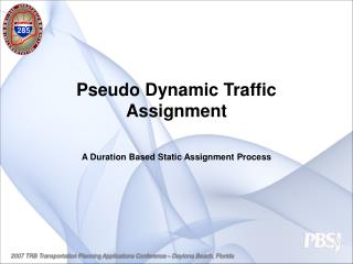 Pseudo Dynamic Traffic Assignment