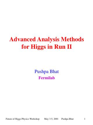 Advanced Analysis Methods for Higgs in Run II