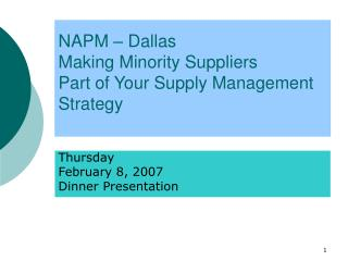 NAPM – Dallas Making Minority Suppliers Part of Your Supply Management  Strategy