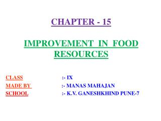 CHAPTER - 15  IMPROVEMENT  IN  FOOD RESOURCES