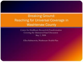 Breaking Ground: Reaching for Universal Coverage in  Washtenaw County