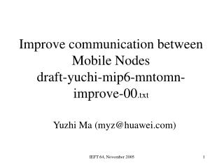 Improve communication between Mobile Nodes draft-yuchi-mip6-mntomn-improve-00 .txt