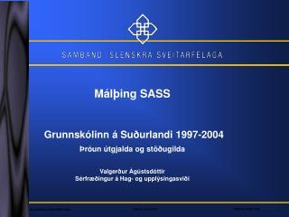 Á landsvísu fjölgaði nemendum um 5% árið 2005 miðað við árið 1998, en 4% á Suðurlandi.