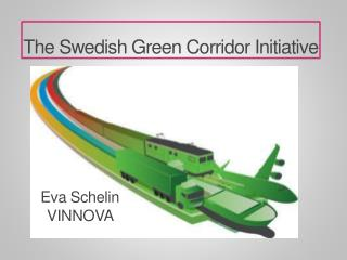 The Swedish Green  Corridor Initiative