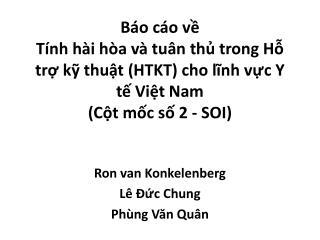 Ron van Konkelenberg Lê Đức  Chung Phùng Văn Quân