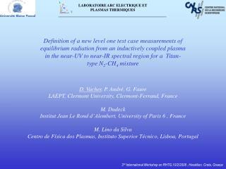 D. Vacher , P. André, G. Faure LAEPT, Clermont University, Clermont-Ferrand, France M. Dudeck