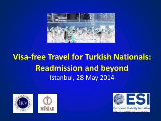 Visa-free Travel for Turkish Nationals:  Readmission and beyond Istanbul, 28 May 2014