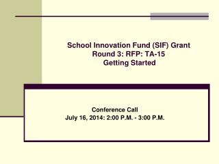 School Innovation Fund (SIF) Grant   Round 3: RFP: TA-15  Getting Started