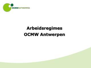 Arbeidsregimes  OCMW Antwerpen