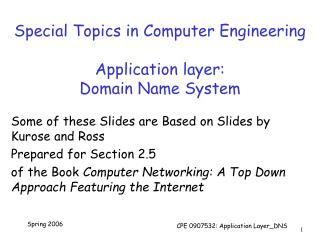 Special Topics in Computer Engineering Application layer: Domain Name System