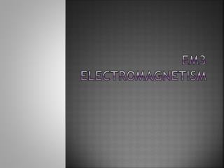 EM3 Electromagnetism