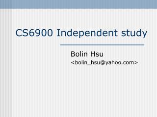 CS6900 Independent study