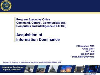 2 December 2009 Chris Miller PEO C4I 858-537-8779 chris.miller@navy.mil