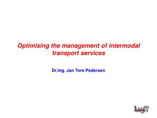 Optimising the management of intermodal transport services