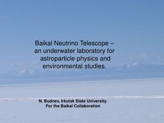 Baikal Neutrino Telescope � an underwater laboratory for   astroparticle physics and