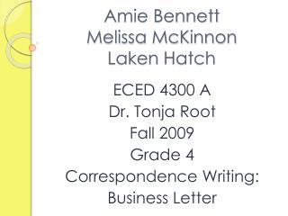 Amie Bennett Melissa McKinnon Laken  Hatch