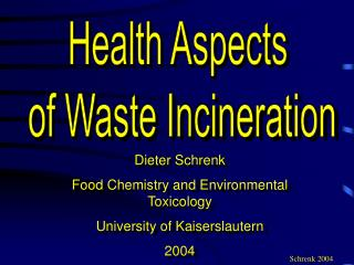 Health Aspects  of Waste Incineration