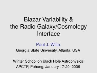 Blazar Variability & the Radio Galaxy/Cosmology Interface