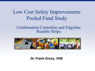 Low Cost Safety Improvements Pooled Fund Study