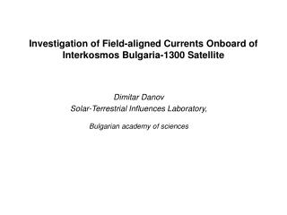 Investigation of Field-aligned Currents Onboard of Interkosmos Bulgaria-1300 Satellite