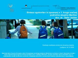 Srečanje razširjene strokovne skupine projekta Ljubljana,18.12.2009
