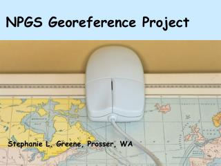 NPGS Georeference Project