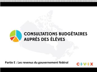 Partie E : Les revenus du gouvernement fédéral