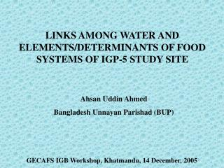 LINKS AMONG WATER AND ELEMENTS/DETERMINANTS OF FOOD SYSTEMS OF IGP-5 STUDY SITE